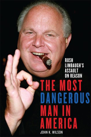The Most Dangerous Man in America by Wilson, John K.