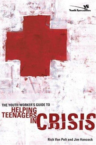 Download The youth worker's guide to helping teenagers in crisis