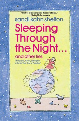 Download Sleeping Through the Night. . . and Other Lies