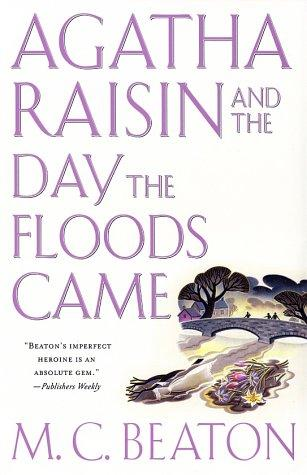 Agatha Raisin and the day the floods came by M. C. Beaton