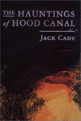 The hauntings of Hood Canal by Jack Cady