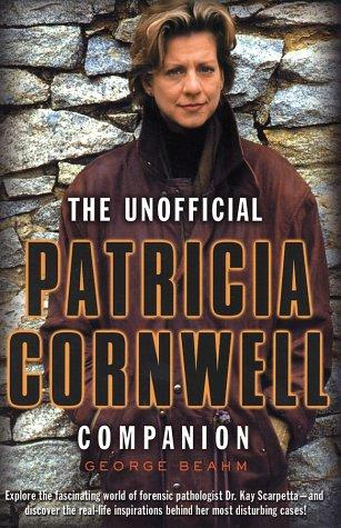 The unofficial Patricia Cornwell companion by George W. Beahm