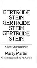 Gertrude Stein, Gertrude Stein, Gertrude Stein