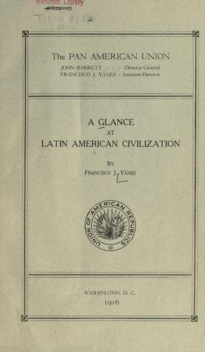 A glance at Latin American civilization.