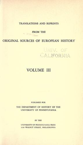 Translations and reprints from the original sources of European history.