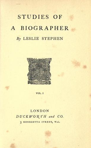Studies of a biographer by Stephen, Leslie Sir