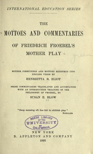Download The mottoes and commentaries of Friedrich Froebel's Mother play.