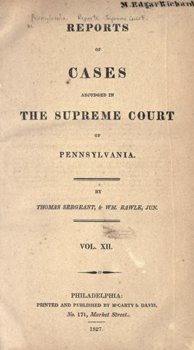 Reports of cases adjudged in the Supreme Court of Pennsylvania.