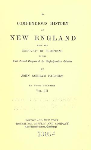 Download A compendious history of New England, from the discovery by Europeans to the first general congress of the Anglo-American colonies