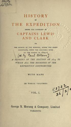Download History of the expedition under the command of Captains Lewis and Clark to the sources of the Missouri, across the Rocky Mountains, down the Columbia River to the Pacific in 1804-6