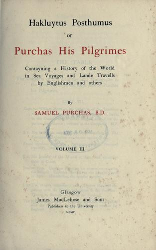 Download Hakluytus posthumus, or Purchas his pilgrimes