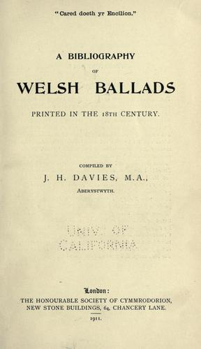 A bibliography of Welsh ballads printed in the 18th century.