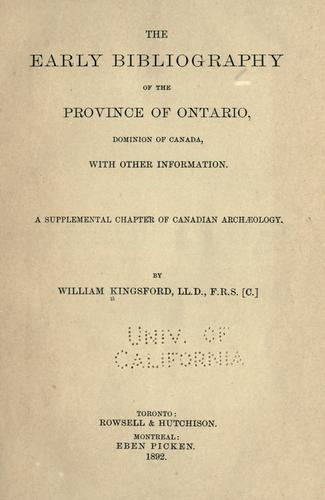 The early bibliography of the province of Ontario, Dominion of Canada, with other information