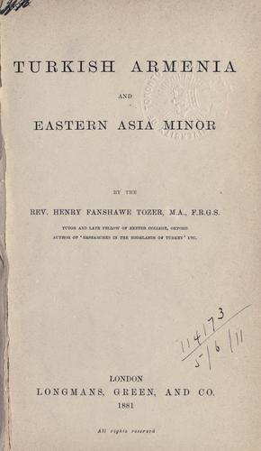 Turkish Armenia and eastern Asia Minor.