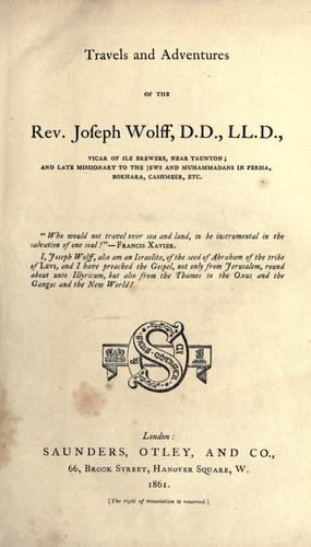 Travels and adventures of the Rev. Joseph Wolff.