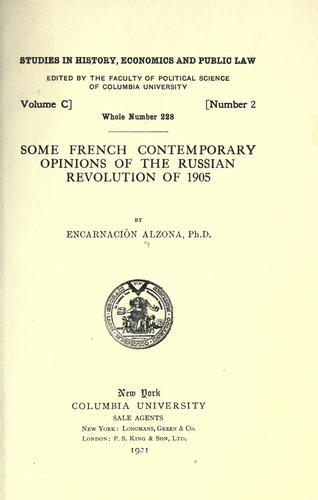 Download Some French contemporary opinions of the Russian revolution of 1905.