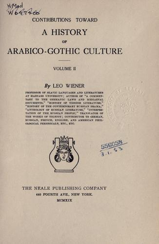 Contributions toward a history of Arabico-Gothic culture.