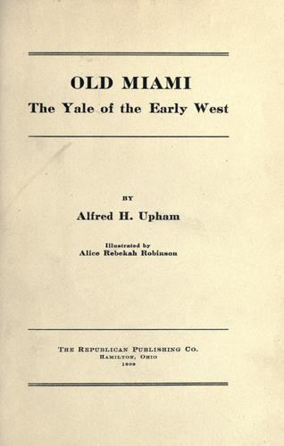 Download Old Miami, the Yale of the early West.