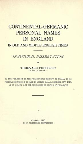 Continental-Germanic personal names in England in old and middle English times by Forssner, Thorvald.