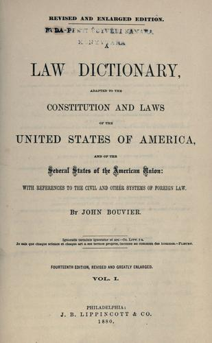 A law dictionary, adapted to the Constitution and laws of the United States of America, and of the several states of the American union