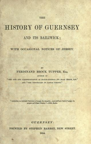The History of Guernsey and its Bailiwick by Ferdinand Brock Tupper