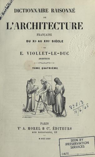 Download Dictionnaire raisonné de l'architecture française du XIe au XVIe siècle.
