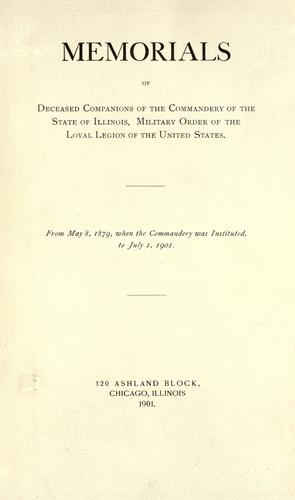 Download Memorials of deceased companions of the Commandery of the state of Illinois, Military order of the loyal legion of the United States …