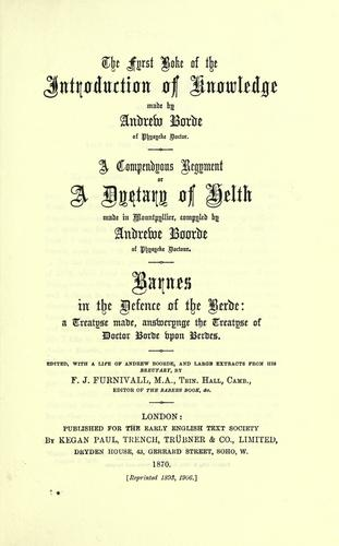 The fyrst boke of the introduction of knowledge made by Andrew Borde, of physycke doctor.