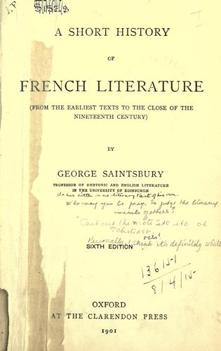 Download A short history of French literature, from the earliest texts to the close of the nineteenth century.