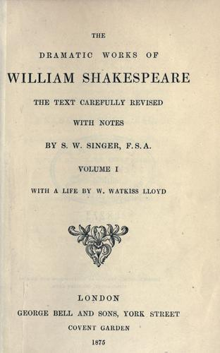 The dramatic works of William Shakespeare.