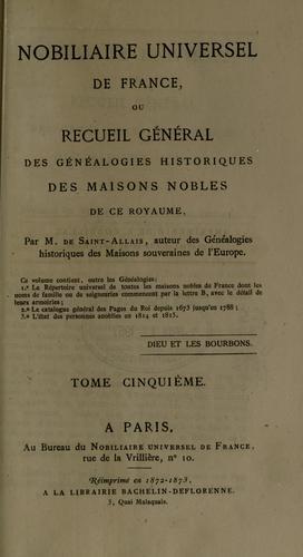 Download Nobiliaire universel de France, ou Recueil général des généalogies historiques des maisons nobles de ce royaume