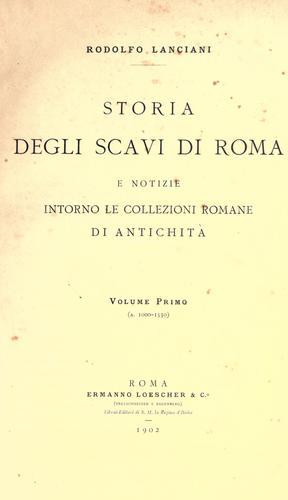 Download Storia degli scavi di Roma e notizie intorno le collezioni romane di antichità …