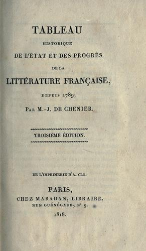 Download Tableau historique de l'état et des progrès de la littérature française, depuis 1789.