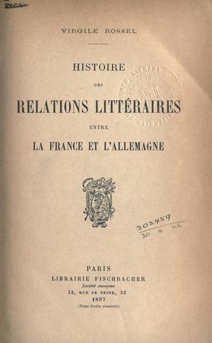 Download Histoire des relations littéraires entre la France et l'Allemagne.