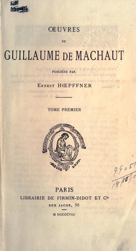 OEuvres de Guillaume de Machaut, pub. par Ernest Hoepffner.