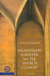 Download Władysław Łokietek na tle swoich czasów