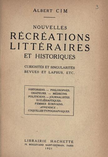 Nouvelles récréations littéraires et historiques, curiosités et singularités, bevues et lapsus, etc.