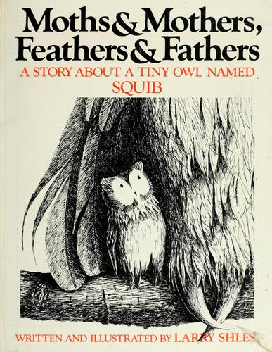 Moths & mothers, feathers & fathers