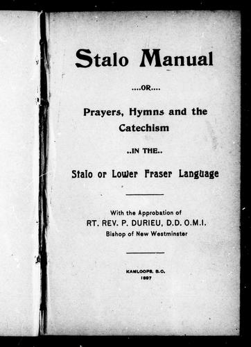 Download Stalo manual, or, Prayers, hymns and the catechism in the Stalo or Lower Fraser language