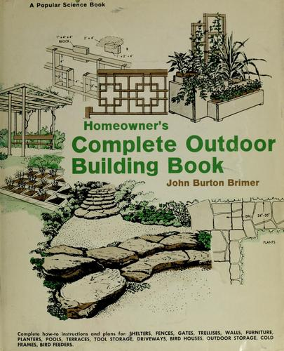 Download Homeowner's complete outdoor building book.