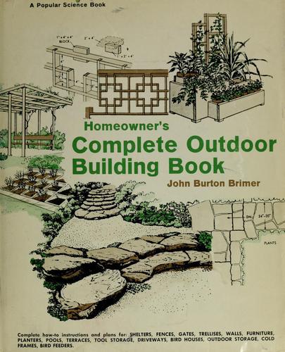 Homeowner's complete outdoor building book.