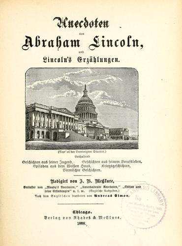 Anecdoten von Abraham Lincoln, und Lincoln's Erzählungen
