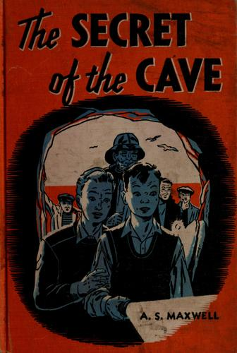 The secret of the cave by Arthur Stanley Maxwell