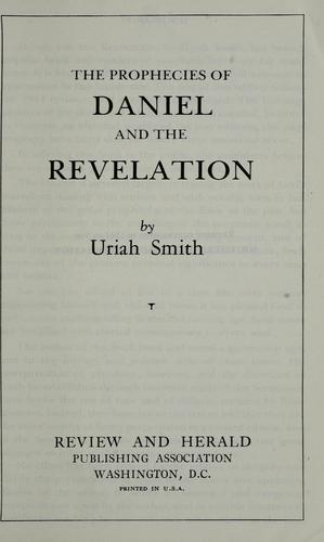 The prophecies of Daniel and the Revelation.