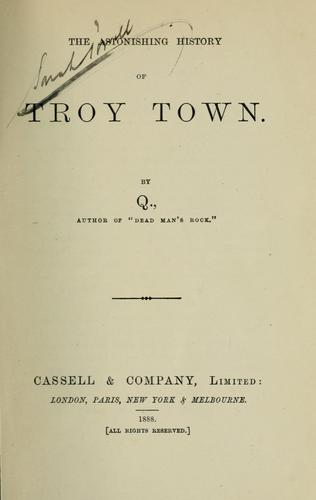 The astonishing history of Troy town.