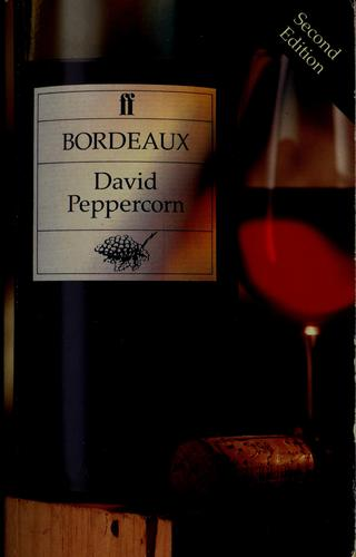 Bordeaux (Faber Books on Wine), Peppercorn, David