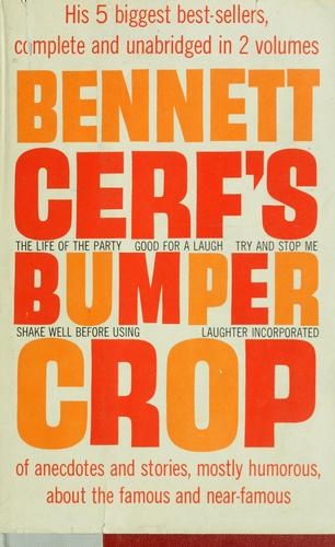 Bennett Cerf's bumper crop of anecdotes and stories by Bennett Cerf
