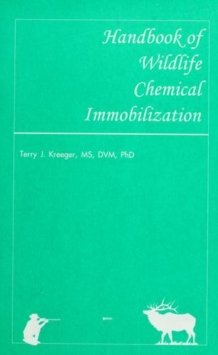 Download Handbook of wildlife chemical immobilization