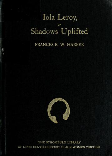 Download Iola Leroy, or, Shadows uplifted