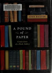 A Pound of Paper: Confessions of a Book Addict by Baxter, John